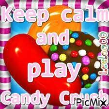 Keep calm and play candy crush Leeloo00 2