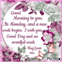 Good Morning. Its Monday. Good day and eventful week. Text