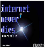 Internet never dies chapitre 2