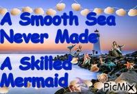 A Smooth Sea . . . Mermaid