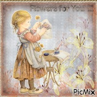 Flowers for You ...