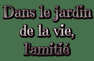 """Amitié.""""Dans le jardin de la vie, l'amitié"""".Texte.Victoriabea"""