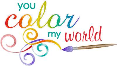Kaz_Creations Deco Colours Text You Color My World Good Looking