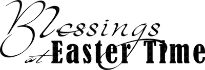 Kaz_Creations Deco Text Blessings at Easter Time