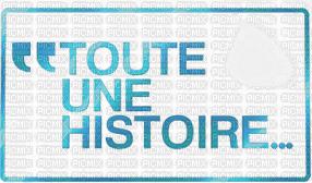 """Toute une histoire""Texte.Phrase.Victoriabea"