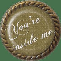 Kaz_Creations Deco Scrap Badge Circle Text You're Inside Me