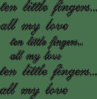 Kaz_Creations Deco  Text Ten Little Fingers All My Love  Colours