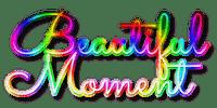 Beautiful Moment.Text.Rainbow - By KittyKatLuv65