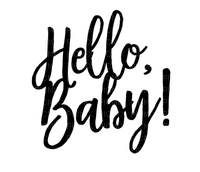 Kaz_Creations Logo Text Hello Baby!