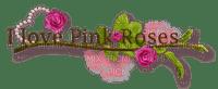 Kaz_Creations Rose Pink Deco Scrap Text I Love Pink Roses