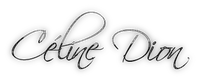 Céline Dion Signate
