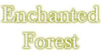 Enchanted Forest.text.Victoriabea