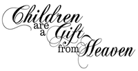 Kaz_Creations  Text Children are a Gift From Heaven