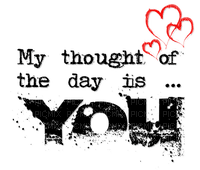 """""""My thought of the day is you"""" text.phrase.Love.quote.citation.Victoriabea"""
