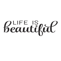 Kaz_Creations Quote Text  Life Is Beautiful