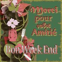 """""""Merci pour votre Amitié"""" Bon Week-end.texte.Victoriabea"""