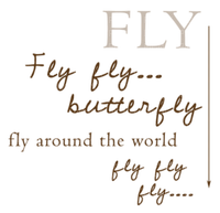 Fly fly.. butterfly fly around the world fly fly fly