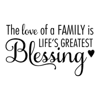Kaz_Creations Logo Text The Love of a Family is Life's Greatest Blessing
